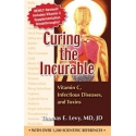 Curing the Incurable (Revised) by Thomas E. Levy, MD JD